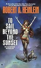 To Sail Beyond the Sunset by Heinlein, Robert A. (1988) Mass Market Paperback