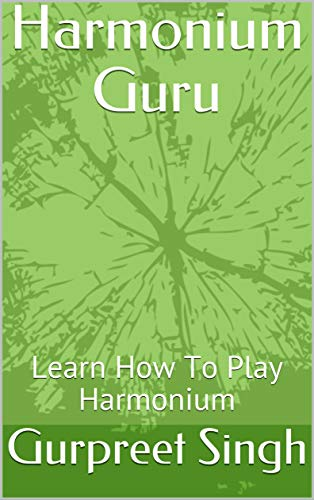 Harmonium Guru: Learn How To Play Harmonium (English Edition)