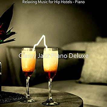 Relaxing Music for Hip Hotels - Piano