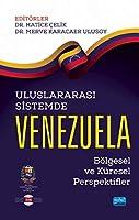 Uluslararasi Sistemde Venezuela; Bölgesel ve Küresel Perspektifler