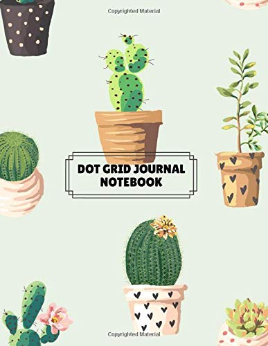 Dot Grid Journal Notebook: 109 Pages, Composition Notebook Graph Dot Pads For Drawing Sketchbook With Bullet Dotted Paper Notebooks For Kids, Women, ... Large, 8.5 x 11 Inch, Cactus Cover (Vol.4)