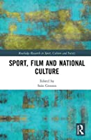 Sport, Film and National Culture (Routledge Research in Sport, Culture and Society)