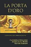 LA PORTA D'ORO: L'origine dell'immortalità (Italian Edition)