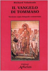 Il Vangelo di Tommaso. Versione copta integrale commentata