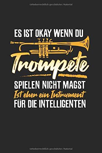 Es Ist Okay Wenn Du Trompete Spielen Nicht Magst: Din A5 Kariertes Heft (Kariert) Für Trompeter & Trompetenspieler | Notizbuch Tagebuch Planer ... Geschenk Orchester Blechbläser Jazz Notebook