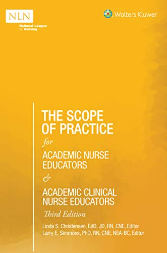 Compare Textbook Prices for The Scope of Practice for Academic Nurse Educators and Academic Clinical Nurse Educators 3 Edition ISBN 9781975151928 by Christensen, Linda S,Simmons, Larry E