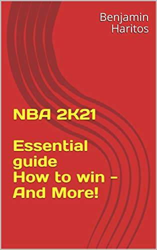 NBA 2K21: Essential guide- How to win - And More! (English Edition)