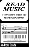 READ MUSIC: A comprehensive guide on how to read musical notation (English Edition)
