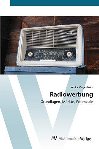 Radiowerbung: Grundlagen, Märkte, Potenziale