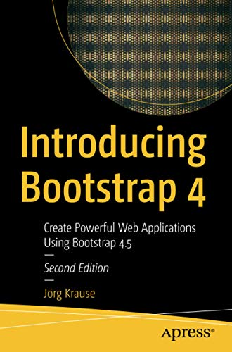 Introducing Bootstrap 4: Create Powerful Web Applications Using Bootstrap 4.5