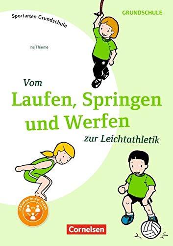 Sportarten Grundschule: Vom Laufen, Springen, und Werfen zur Leichtathletik: Kompakte Unterrichtsreihen Klasse 1-4. Kopiervorlagen