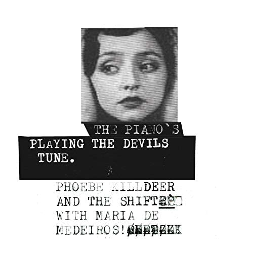 Phoebe Killdeer, The Shift & Maria De Medeiros