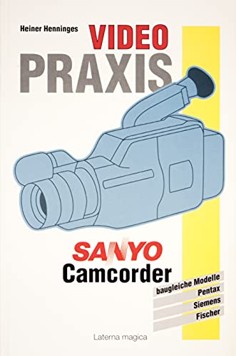 Videopraxis, Sanyo Camcorder