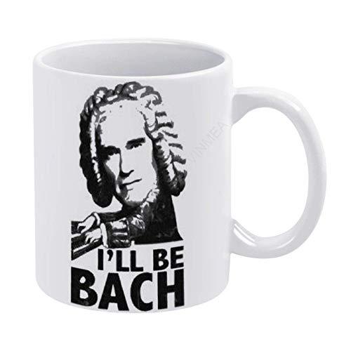 N\A Taza de té de café Divertida de 11 oz para la Familia Ill Be Bach Taza de Viaje de cerámica de Regalo novedoso Blanco