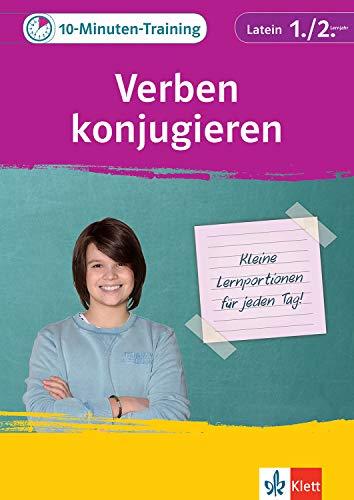 Klett 10-Minuten-Training Latein Grammatik Verben konjugieren 1./2. Lernjahr: Kleine Lernportionen für jeden Tag