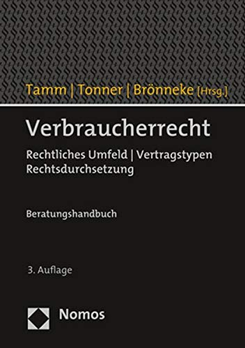 Verbraucherrecht: Rechtliches Umfeld | Vertragstypen | Rechtsdurchsetzung