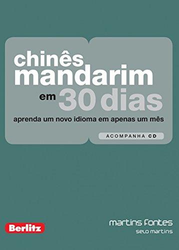 Chinês Mandarim em 30 Dias + CD: Aprenda um Novo Idioma em Apenas um Mês