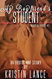 My Boyfriend's Student: A MMF Erotic Story (Stags & Vixens Book 3)