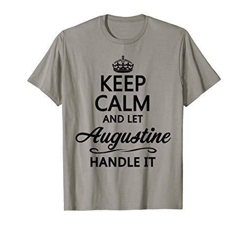 KEEP CALM and let AUGUSTINE Handle It | Funny Name Gift - T-Shirt
