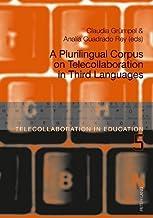 A Plurilingual Corpus on Telecollaboration in Third Languages (Telecollaboration in Education)