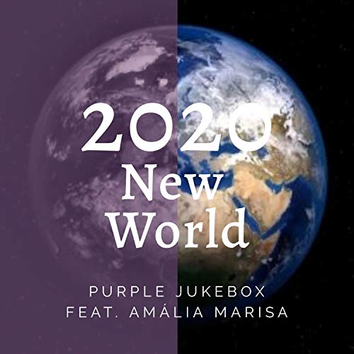 2020 New World (feat. Amália Marisa)