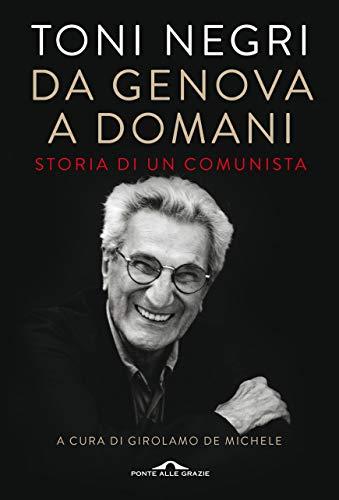 Da Genova a domani: Storia di un comunista