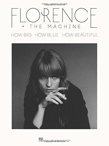Florence + the Machine: How Big, How Blue, How Beautiful: Piano, Vocal, Guitar