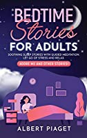Bedtime Stories for Adults: Soothing Sleep Stories with Guided Meditation. Let Go of Stress and Relax. Adore Me and other stories!
