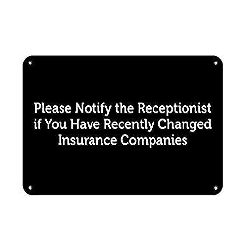 PmseK Blechschild 20,3 x 30,5 cm Please Notify Receptionist if Changed Insurance Companies