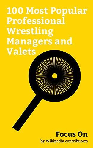 Focus On: 100 Most Popular Professional Wrestling Managers and Valets: Manager (professional wrestling), Alexa Bliss, Stephanie McMahon, Charlotte Flair, ... Michelle McCool, etc. (English Edition)