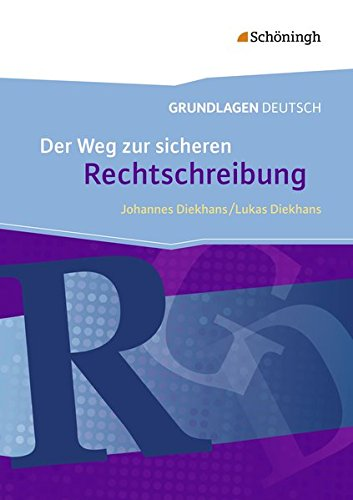 Grundlagen Deutsch - Neubearbeitung: Der Weg zur sicheren Rechtschreibung