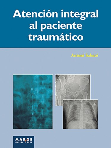 Atención integral del paciente traumático (Spanish Edition)