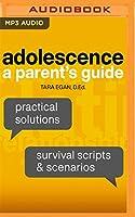 Adolescence: A Parent's Guide