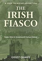 The Irish Fiasco: Stolen Silver in Seventeenth Century Ireland