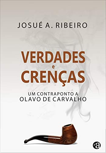 Verdades e Crenças: Um Contraponto a Olavo de Carvalho