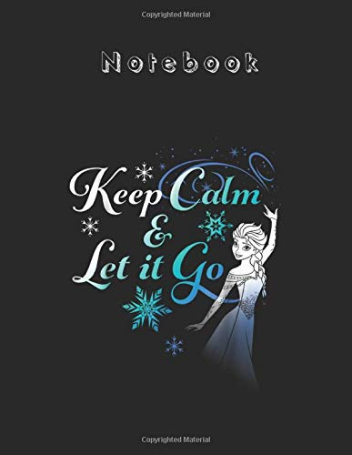 Notebook: Disney Frozen Elsa Keep Calm Let It Go Graphic Black Cover Arts Designed Composition Marble Size 8.5 x 11 inches Writing and Taking Note for ... Student - Teacher - Men - Women - Work Class