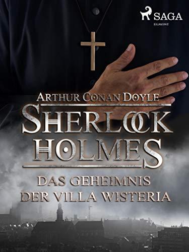 Das Geheimnis der Villa Wisteria (Sherlock Holmes)