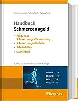 Handbuch Schmerzensgeld: Taggenaue Schmerzensgeldbemessung - Schmerzensgeldtabelle - Arbeitshilfen - Musterfaelle