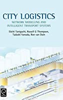 City Logistics: Network Modelling and Intelligent Transport Systems (0)