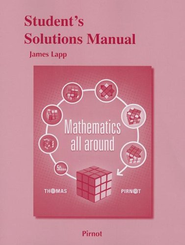 Student Solutions Manual for Mathematics All Around (5th Edition)