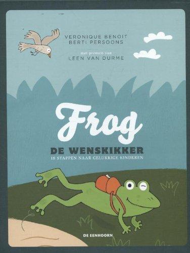 Frog de wenskikker: 18 stappen naar gelukkige kinderen