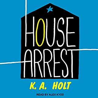 House Arrest                   By:                                                                                                                                 K.A. Holt                               Narrated by:                                                                                                                                 Alex Kydd                      Length: 4 hrs and 5 mins     5 ratings     Overall 4.6