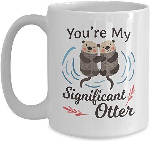 N\A Romantische Tasse Sie 'sind Meine bedeutende Otter-Tasse - weiße Kaffeetasse Ehemann und Frau Geschenke für Weihnachten Thanksgiving Festival Freunde Geschenk Geschenk