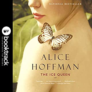 The Ice Queen: A Novel     Booktrack Edition              By:                                                                                                                                 Alice Hoffman                               Narrated by:                                                                                                                                 Nancy Travis                      Length: 5 hrs and 57 mins     7 ratings     Overall 4.6