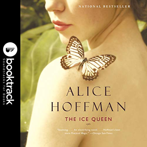 The Ice Queen: A Novel     Booktrack Edition              By:                                                                                                                                 Alice Hoffman                               Narrated by:                                                                                                                                 Nancy Travis                      Length: 5 hrs and 57 mins     9 ratings     Overall 4.7