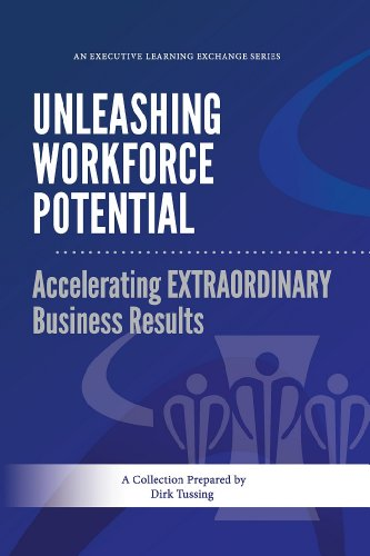 Unleashing Workforce Potential : Accelerating EXTRAORDINARY Business Results (ELE Book 2)