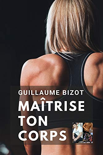 Maîtrise ton Corps (French Edition)