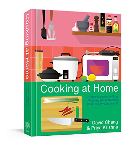 Compare Textbook Prices for Cooking at Home: Or, How I Learned to Stop Worrying About Recipes And Love My Microwave: A Cookbook Illustrated Edition ISBN 9781524759247 by Chang, David,Krishna, Priya