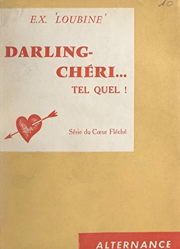 Darling-chéri, tel quel...: Ou Les années de 'champagne' comptent triple !!! Romans de bonnes et mauvaises mœurs (French Edition)