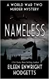 Nameless: A World War Two Murder Mystery (Toby Whitby Murder Mysteries Book 3)